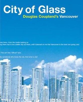 City of Glass (Coupland book) - Image: Cityofglass Douglas Coupland
