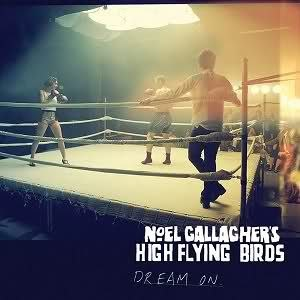 Dream On (Noel Gallagher's High Flying Birds song) - Image: Dream On