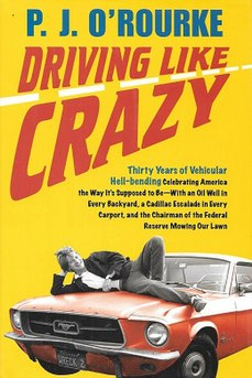 <i>Driving Like Crazy</i> book by P.J. ORourke