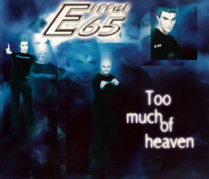Too Much of Heaven - Image: E65 Too Much of Heaven single