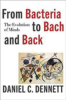 <i>From Bacteria to Bach and Back</i> book by Daniel Dennett