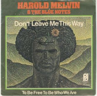 Don't Leave Me This Way - Image: Harold Melvin And The Blue Notes Don't Leave Me This Way single cover