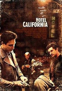 <i>Hotel California</i> (2008 film) 2008 film by Geo Santini