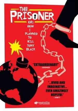 The Prisoner or: How I Planned to Kill Tony Blair - Image: How I Planned to Kill Tony Blair Poster