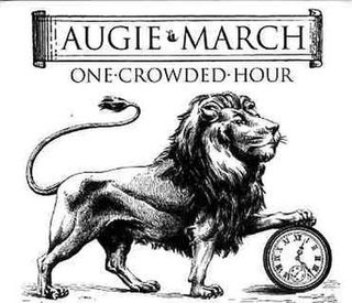 One Crowded Hour 2006 single by Augie March