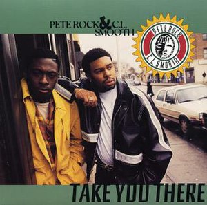 Take You There (Pete Rock & CL Smooth song) - Image: Pete Rock CL Smooth Take You There