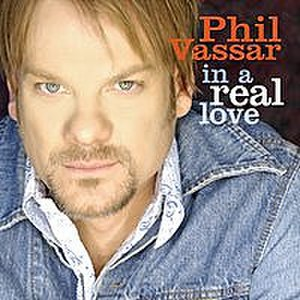 In a Real Love - Image: Phil Vassar In A Real Love
