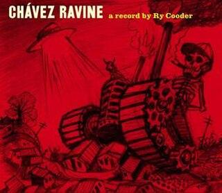 <i>Chávez Ravine</i> (album) 2005 studio album by Ry Cooder