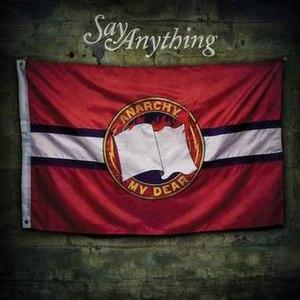 Anarchy, My Dear - Image: Say Anything Anarchy My Dear