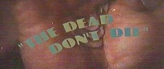 <i>The Dead Dont Die</i> (1975 film)