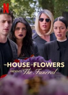 <i>The House of Flowers Presents: The Funeral</i> 2019 film