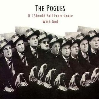 If I Should Fall from Grace with God - Image: The Pogues If I Should Fall From Grace With God (album cover)