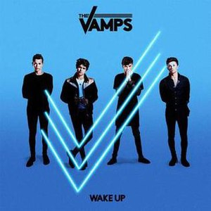 Wake Up (The Vamps album) - Image: The Vamps Wake Up album cover