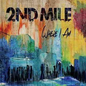 2nd Mile - Image: Where I Am (2nd Mile)