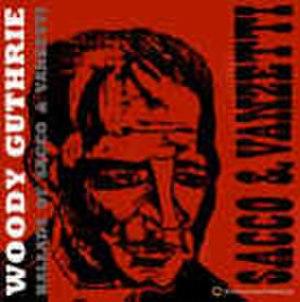 Ballads of Sacco & Vanzetti - Image: Woody Guthrie Sacco Vanzetti cover