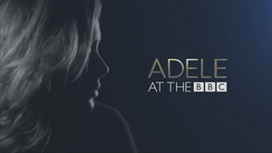 Adele at the BBC - Image: Adele Adele at the BBC (Official Title Card)
