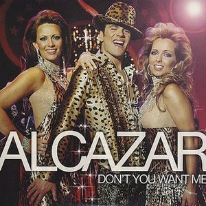 Don't You Want Me - Image: Alcazar Don't You Want Me