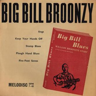 Big Bill Broonzy - EP cover (Melodisc EPM7-65), released in the UK in 1956, with an advertisement for Broonzy's autobiography, Big Bill Blues
