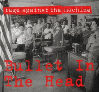Bullet in the Head (song) 1992 single by Rage Against the Machine