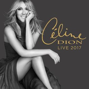 Celine Dion Live 2017 - Image: Céline Dion Live 2017 Cover