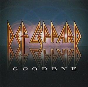 Goodbye (Def Leppard song) - Image: Def Leppard Goodbye 1