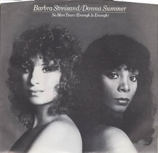No More Tears (Enough Is Enough) 1979 single by Barbra Streisand and Donna Summer
