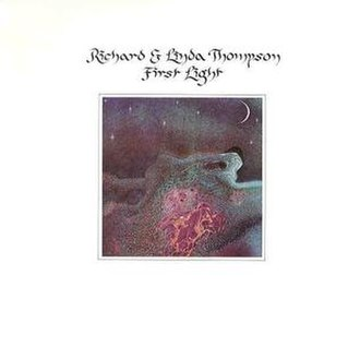 First Light (Richard and Linda Thompson album) - Image: First light richard and linda thompson