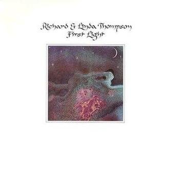 First Light (Richard and Linda Thompson album) - Image: First light richard and linda thompson
