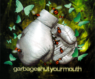 Shut Your Mouth (Garbage song) - Image: Garbageshutyourmouth int