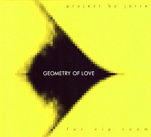 Geometry of Love - Image: Geometry of Love Jarre Album