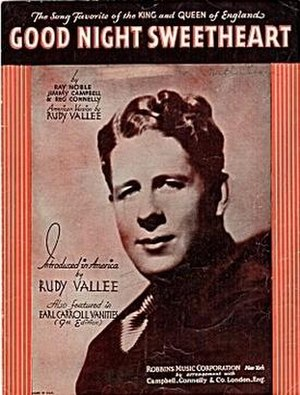 Goodnight Sweetheart (Ray Noble, Jimmy Campbell and Reg Connelly song) - Sheet music cover featuring Rudy Vallée