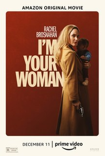 <i>Im Your Woman</i> (film) 2020 American film directed by Julia Hart