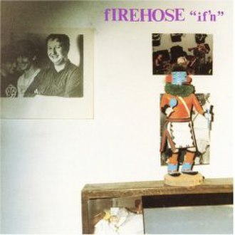 If'n - Image: Ifn Firehose Album cover