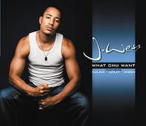 What Chu Want - Image: J Wess What Chu Want