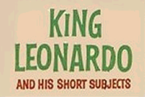 King Leonardo and His Short Subjects - Image: King leo