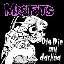 Misfits - Die, Die My Darling cover.jpg