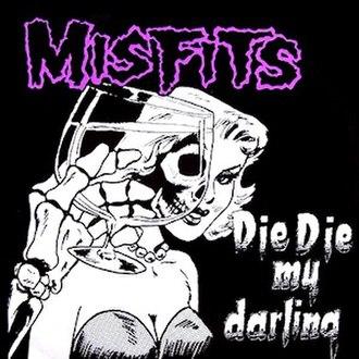 Die, Die My Darling - Image: Misfits Die, Die My Darling cover