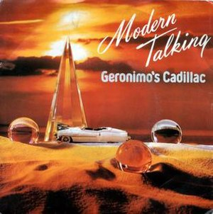 Geronimo's Cadillac (Modern Talking song) - Image: Modern Talking Geronimo's Cadillac