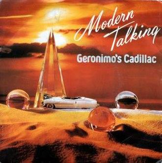 Geronimo's Cadillac (Modern Talking song) - Image: Modern Talking Geronimo's Cadillac