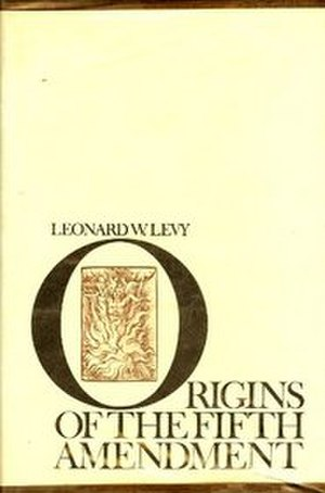 Origins of the Fifth Amendment - Image: Origins of the Fifth Amendment (book cover)