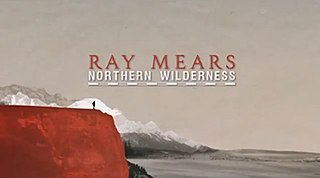 <i>Ray Mears Northern Wilderness</i>