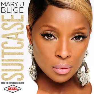 Suitcase (Mary J. Blige song) - Image: Suitcase (Mary J. Blige song)