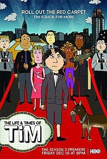 <i>The Life & Times of Tim</i> Adult animated sitcom
