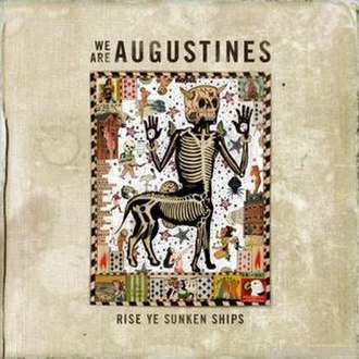 Rise Ye Sunken Ships - Image: We Are Augustines RYSS