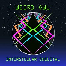 Weird Owl - Interstellar Skeletal (2015) cover art.jpg