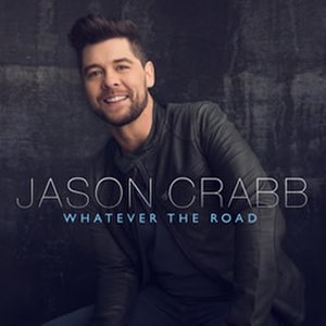 Whatever the Road - Image: Whatever the Road by Jason Crabb