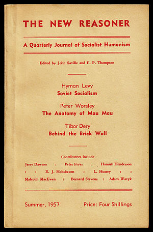 E. P. Thompson - Thompson launched the dissident Marxist journal The New Reasoner in the summer of 1957. The publication would merge to form New Left Review in 1960.