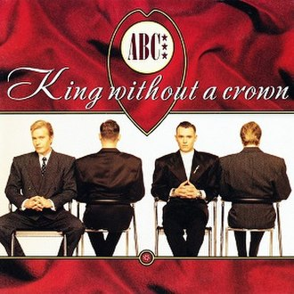 King Without a Crown (ABC song) - Image: ABC King Without a Crown