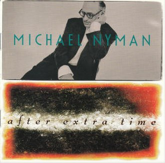 After Extra Time (album) - Image: After Extra Time (Michael Nyman album cover art)