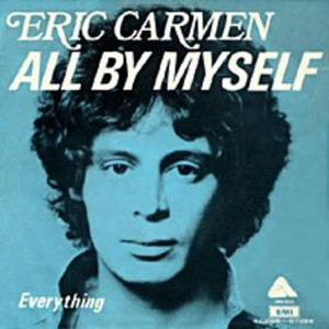 All by Myself - Image: All By Myself Eric Carmen